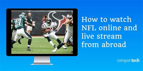 How to watch NFL Games Online and Live Stream from Anywhere