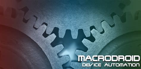 MacroDroid - Device Automation for PC Windows or MAC for Free