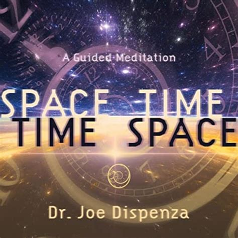 Space-Time, Time-Space: A Guided Mediation by Dr